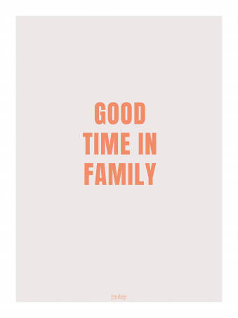 Affiche 30x40 - Good time in family